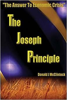The Joseph Principle: The Answer To Economic Crisis