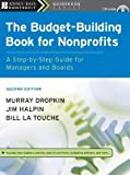 The Budget-Building Book for Nonprofits: A Step-by-Step Guide for Managers and Boards