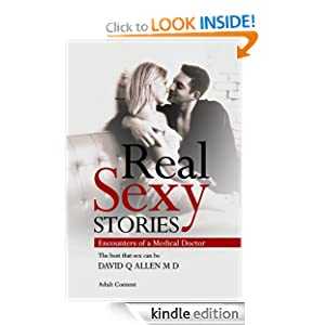 Real Sexy Stories - Encounters of a Medical Doctor David Q Allen