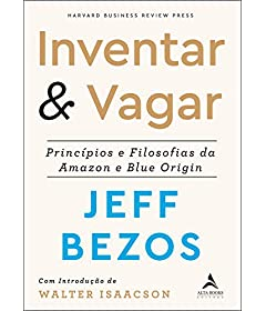 Inventar & Vagar: Príncipios e Filosofias da Amazon e Blue Origin