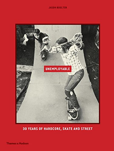 unemployable-30-years-of-hardcore-skate-and-street