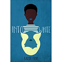 Into White Audiobook by Randi Pink Narrated by Adenrele Ojo