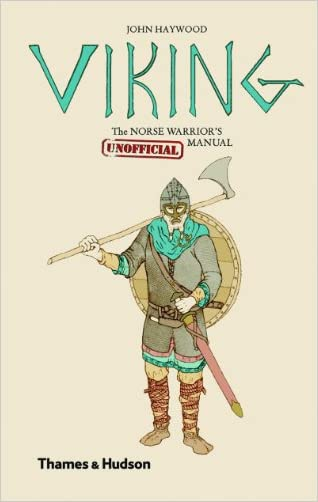 Viking: The Norse Warrior's [Unofficial] Manual