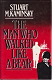 The Man Who Walked Like a Bear (0434381047) by Kaminsky, Stuart M.