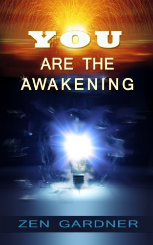 You Are the Awakening, by Zen Gardner