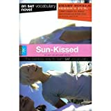 Sun-Kissed (Smart Novels: An SAT Vocabulary Novel: The Painless Way to Learn SAT Vocabulary) (1411400801) by SparkNotes Editors