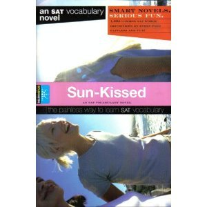 Sun-Kissed (Smart Novels: An SAT Vocabulary Novel: The Painless Way to Learn SAT Vocabulary)