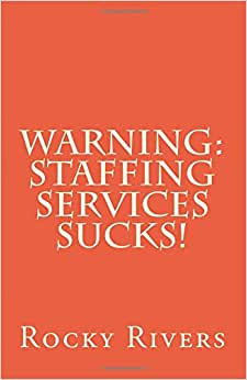 Warning: Staffing Services Sucks!