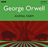 George Orwell Animal Farm: A BBC Full-Cast Radio Drama