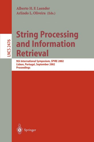 String Processing and Information Retrieval: 9th International Symposium, SPIRE 2002, Lisbon, Portugal, September 11-13, 2002 Proceedings (Lecture Notes in Computer Science)