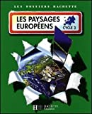 echange, troc Maryse Clary - Les paysages européens : Cycle 3