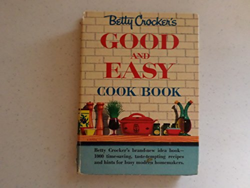 Betty Crocker's Good and Easy Cook Book by Betty Crocker