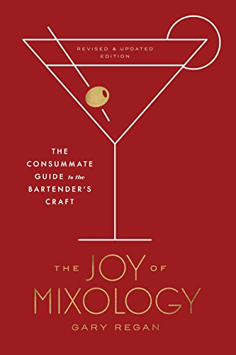 The Joy of Mixology, Revised and Updated Edition The Consummate Guide to the Bartenders Craft [Regan, Gary] (Tapa Dura)