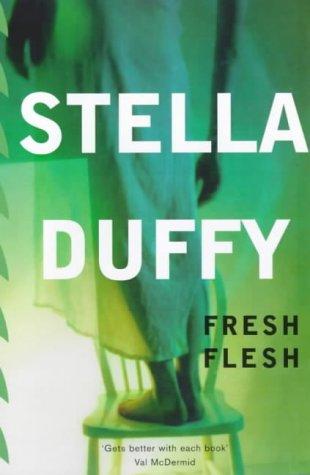 Fresh Flesh, Stella Duffy