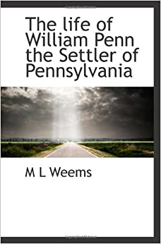 the life of william penn William penn – the 17th-century historical figure, who created the colony of pennsylvania and the city of philadelphia – was a man centuries ahead of his time.