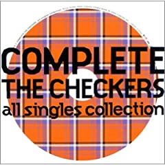 COMPLETE THE CHECKERS〜 ALL SINGLES COLLECTION(チェッカーズ)