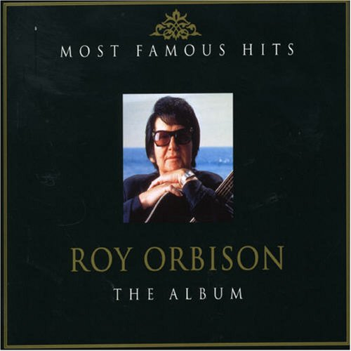 Roy Orbison - Most Famous Hits: The Album - Zortam Music