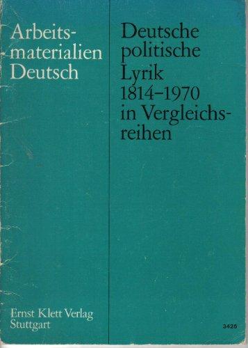 Deutsche politische Lyrik 1814-1970 in Vergleichsreihen