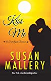 Kiss Me (A Fool's Gold Romance)