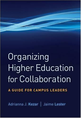 Organizing Higher Education for Collaboration: A Guide...