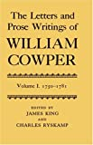 The Letters and Prose Writings of William Cowper: Volume 1: Adelphi and Letters 1750-1781 (0198118635) by Cowper, William