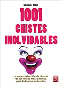 1001 chistes inolvidables (Spanish Edition): Samuel Red: 9788499172934
