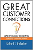img - for GREAT CUSTOMER CONNECTIONS: Simple Psychological Techniques That Guarantee Exceptional Service book / textbook / text book