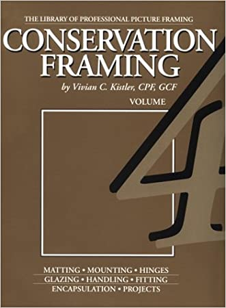 Conservation Framing (Library of the Professional Picture Framing, Vol 4)