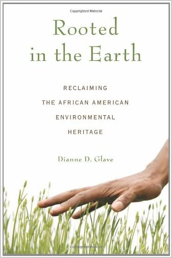 Rooted in the earth : reclaiming the African American environmental heritage
