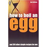 How to Boil an Egg: and 184 Other Simple Recipes for One (Right Way S.)by Jan Arkless