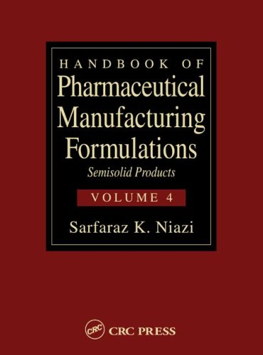 Handbook of Pharmaceutical Manufacturing Formulations: Semisolids Products