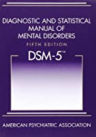 Diagnostic and Statistical Manual of Mental Disorders, 5th Edition: DSM-5 Front Cover