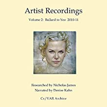 Artist Recordings 2: 2010-2011 Ballard to Yeo Audiobook by Nicholas James Narrated by Denise Kahn