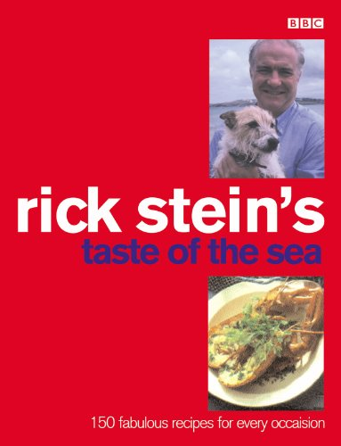 Rick Stein's Taste of the Sea: 160 Fabulous Recipes for Every Occaision