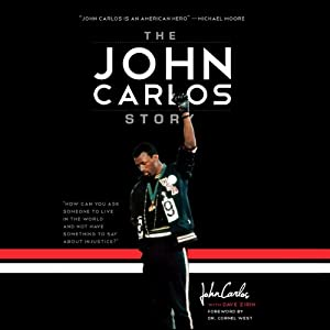The John Carlos Story: The Sports Moment That Changed the World | [John Carlos, Dave Zirin]