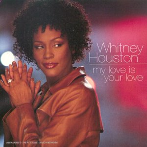 My Love Is Your Love - Whitney Houston