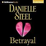 Betrayal: A Novel   Danielle Steel