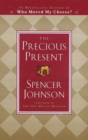 The Precious Present, SPENCER MD JOHNSON