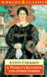 A Woman's Kingdom and Other Stories (Oxford World's Classics) (0192822098) by Chekhov, Anton