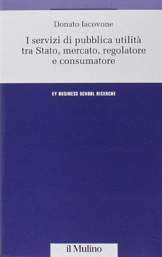 i-servizi-di-pubblica-utilita-tra-stato-mercato-regolatore-e-consumatore