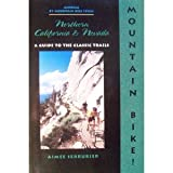 Search : The Mountain Biker's Guide to Northern California and Nevada (Dennis Coello's America By Mountain Bike Series)