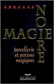 Amazon.fr - Magie noire, tome 1 : Sorcellerie et potions
