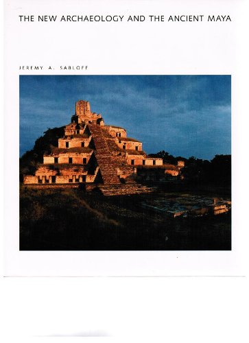 The New Archaeology and the Ancient Maya (Scientific American Library, #30)