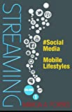 img - for STREAMING: Vol. 1; #Social Media, Mobile Lifestyles book / textbook / text book