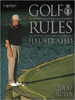 Golf Rules Illustrated (Royal & Ancient Golf Club): Amazon