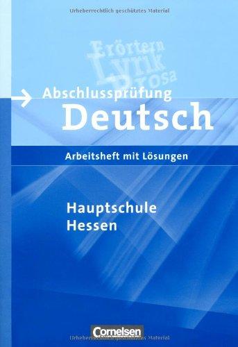 Abschlussprüfung Deutsch - Hauptschule Hessen: 9. Schuljahr - Arbeitsheft mit Lösungen