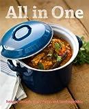 All in One - Gerichte aus einem Topf: Suppen, Eintöpfe, Fisch, Fleisch und Gemüsegerichte