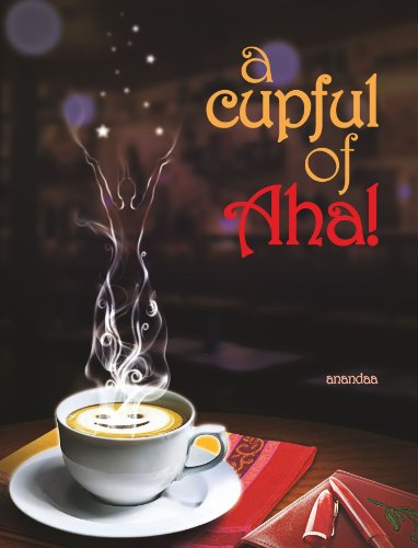 A cupful of Aha