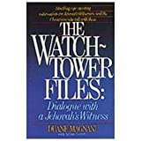 The Watchtower Files: Dialogue With a Jehovah's Witness
