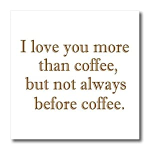 I Love You More Than Quotes Funny : Amazon.com: EvaDane - Funny Quotes - I love you more than coffee but